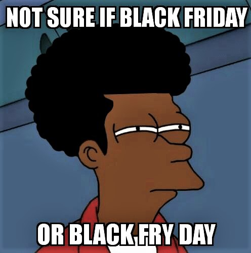 not-sure-if-blackfriday-or-black-fry-day-blackfriday-8417369 (2).